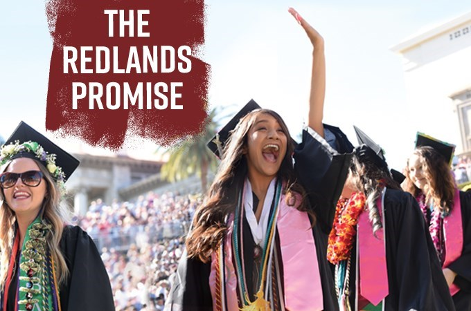 The Redlands Promise translates complex financial aid policy into tuition guarantees for prospective first-year College of Arts and Sciences students, who are also guaranteed a path to graduate in four years.